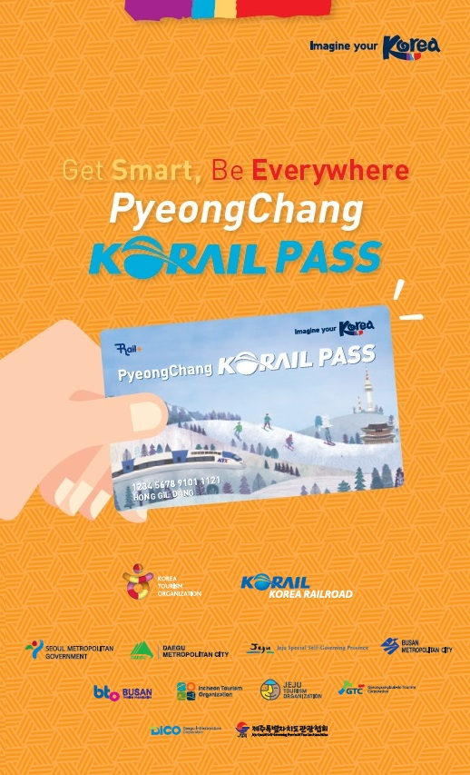 Get Smart, Be Everywhere Pyeong Chang Korail Pass.